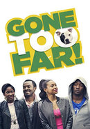 Poster of Gone Too Far!