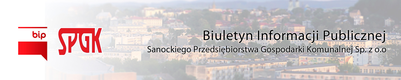 Biuletyn Informacji Publicznej Sanockiego Przedsiębiorstwa Gospodarki Komunalnej Sp. z o.o.