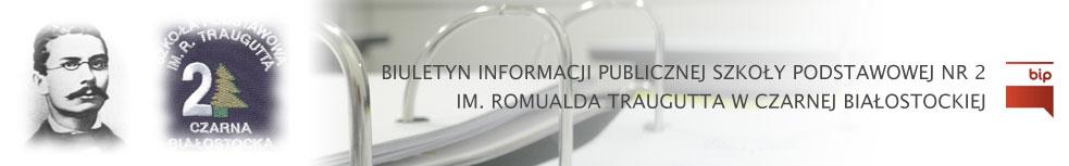 BIP Szkoły Podstawowej Nr 2 im. Romualda Traugutta w Czarnej Białostockiej