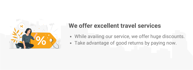 We offer excellent travel services