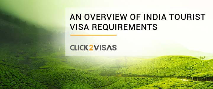 An overview of India Tourist Visa Requirements