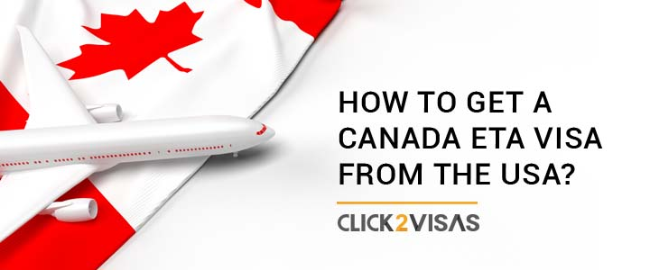 How to get a Canada ETA Visa from the USA?
