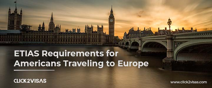 ETIAS Requirements for Americans Traveling to Europe