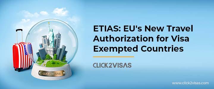 ETIAS: EU's New Travel Authorization for Visa Exempted Countries