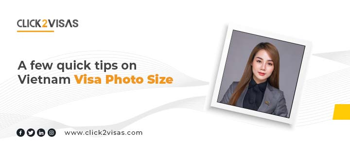 A few quick tips on Vietnam Visa Photo Size