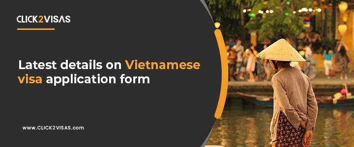 Latest details on Vietnamese visa application form