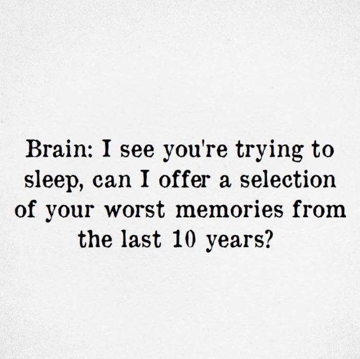 Why brain, why?