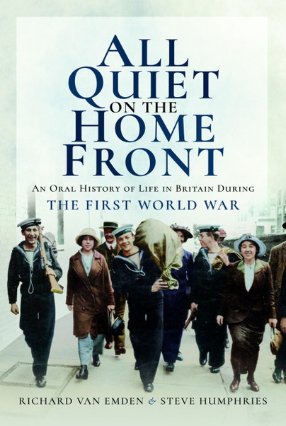 'All Quiet on the Home Front' An Oral History of Life in Britain During The First World War
