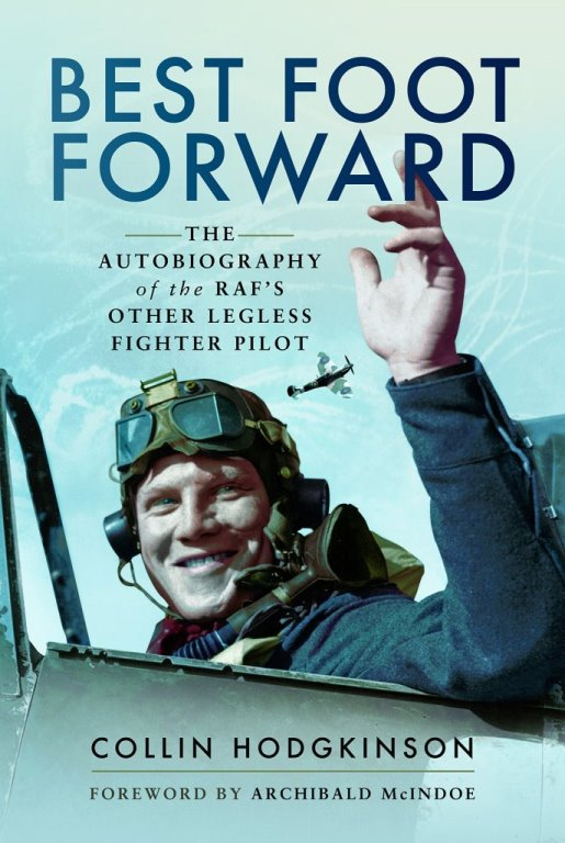 'Book of the Month' from Pen and Sword. 'Best Foot Forward' The Autobiography of the RAF's Other Legless Fighter Pilot