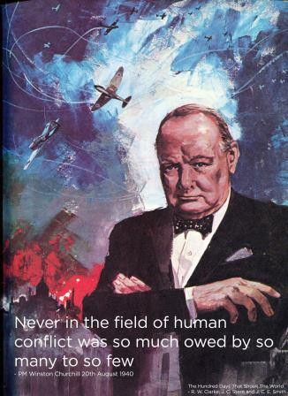Never was so much owed by so many to so few - PM Winston Churchill