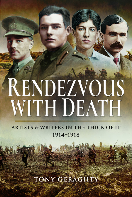 Rendezvous With Death - Artists & Writers in the Thick of It 1914–1918.