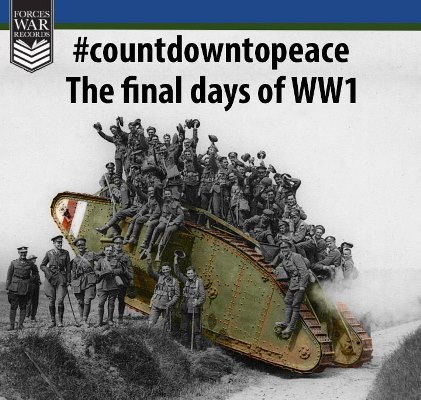 #CountdownToPeace99 - The Final days of WW1