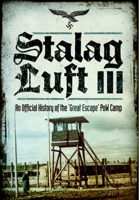 Book of the Month - Stalag Luft III - An Official History of the 'Great Escape' PoW Camp