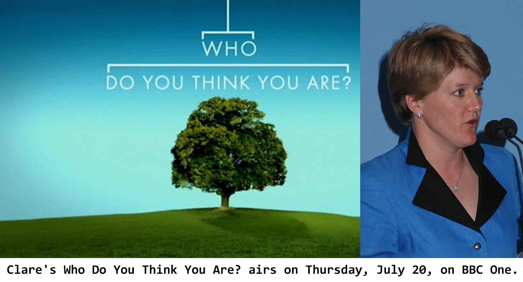 Clare's Who Do You Think You Are? airs on Thursday, July 20, on BBC One.