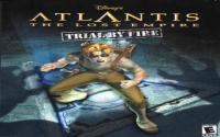 Atlantis: The Lost Empire - Trial by Fire download