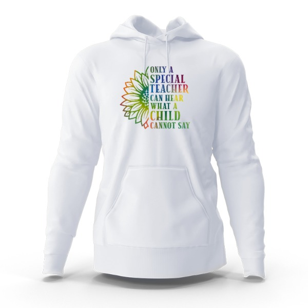 Only A Special Teacher Style 1 - Hoody Sweatshirt