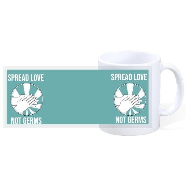 Spread Love Not Germs - Quarantine 10 - 11oz Ceramic Mug