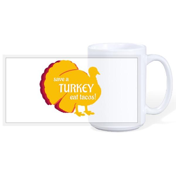 Save Turkey Eat Tacos Mug - 15oz Ceramic Mug