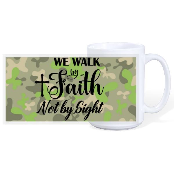 WE WALK BY FAITH - 15oz Ceramic Mug