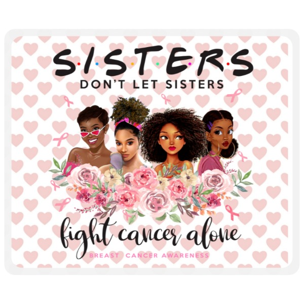 Breast Cancer Sisters fight  - Mousepad
