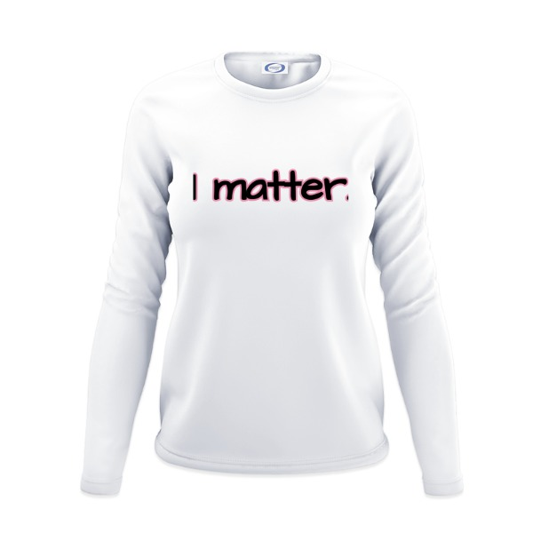 I Matter - I Matter - long sleeves - Ladies Solar Long Sleeve Small Print Area