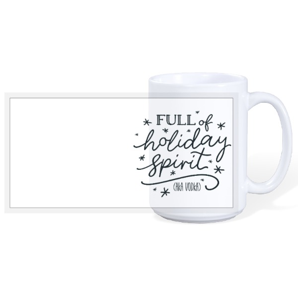 Full of Holiday Spirit - 15oz Ceramic Mug