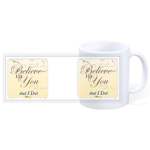 Believe in You - 11oz Ceramic Mug