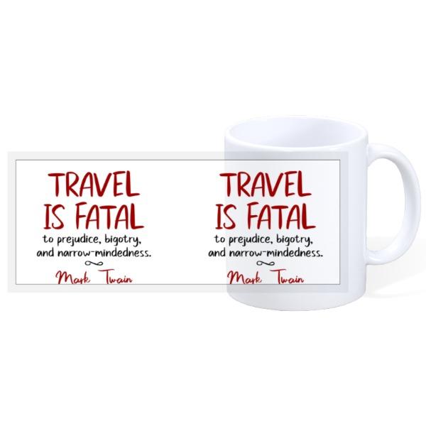 Travel Is Fatal Mug - 11oz Ceramic Mug