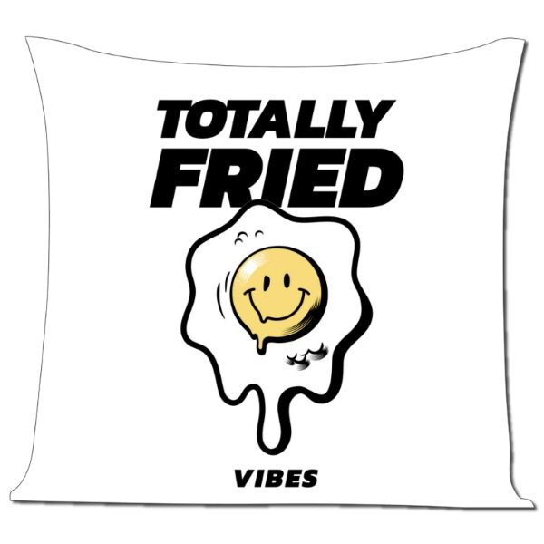 Totally Fried Vibes - Pillow Cover Polyester Canvas Square 40cm