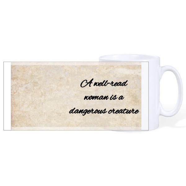 A Well-Read Woman is a Dangerous Creature - Mug Ceramic White 10oz