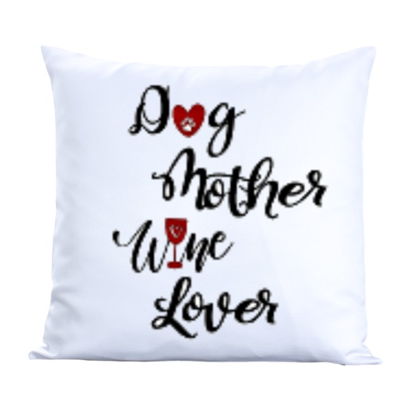 Dog Mother-Wine Lover-Pillow Cover Polyester Canvas Square 40cm
