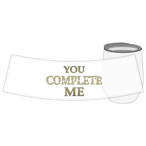You complete me - Wine Tumbler