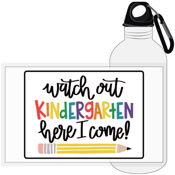 Watch out Kindergarten - 20oz Travel Bottle