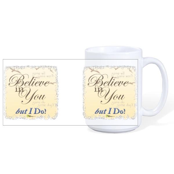 Believe in you - Mug Ceramic White 15oz