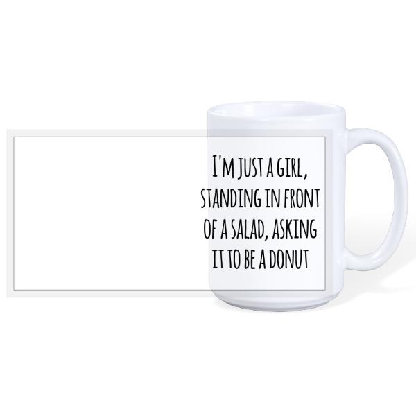 I'm just a girl - 15oz Ceramic Mug