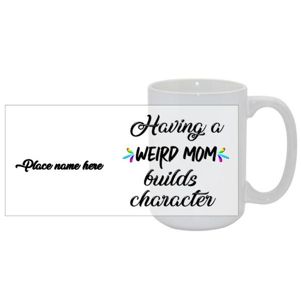 Weird mom 15oz mug - Mug Ceramic White 15oz