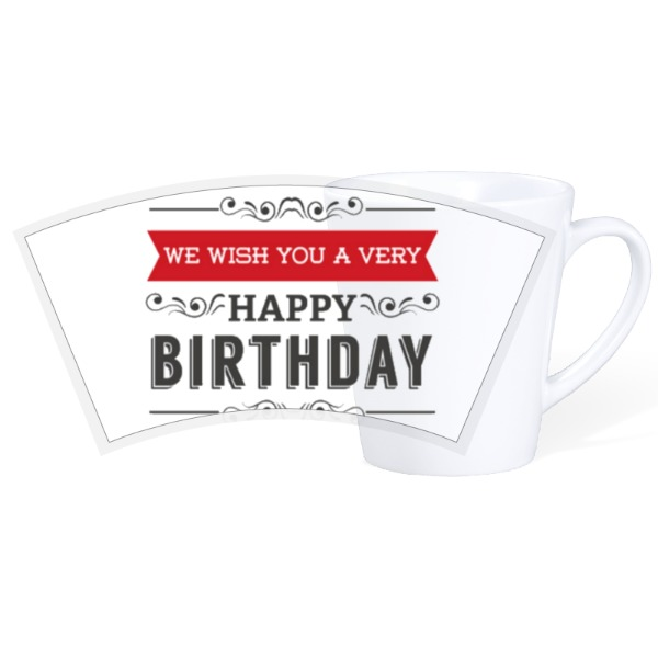 We wish you a happy birthday - 12oz Ceramic Latte Mug