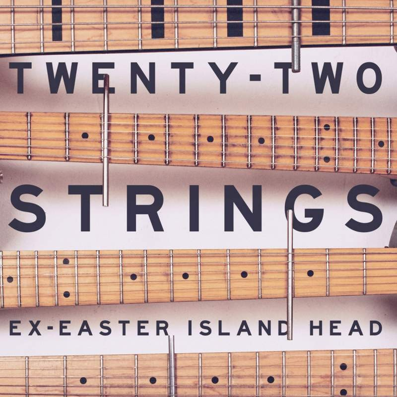 Ex-Easter-Island-Head__22 Strings
