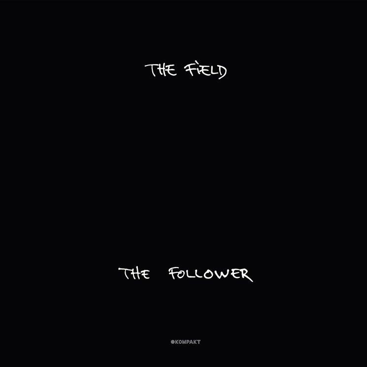 The Field - The Follower