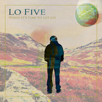 Lo Five When Its Time To Let Go