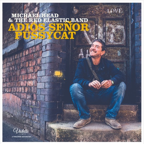 Michael Head & The Red Elastic Band - Adiós Señor Pussycat