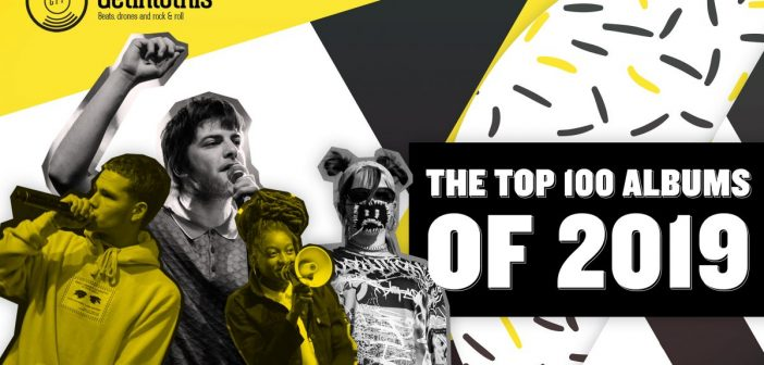 Getintothis' Top 100 Albums of 2019 – A Year In Review
