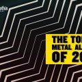 Getintothis' top metal albums of 2019 - a Dysgeusia Festive Special