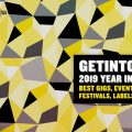 Getintothis' 2019 Year In Review: best gigs, event, albums, venues, festival, label, hero and more