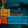 Miles Davis: Birth of the cool soundtrack, including new track