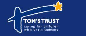 WE ARE CURRENTLY RAISING FUNDS TO HELP CREATE A COMPLETE REHABILITATION SERVICE DEDICATED TO CHILDREN WITH BRAIN TUMOURS AND THEIR FAMILIES.  TOM'S TRUST WILL SUPPLY THE CLINICAL PSYCHOLOGIST WITHIN THIS TEAM. THIS SERVICE WILL BE BASED AT ADDENBROOKES HOSPITAL, CAMBRIDGE AND WILL SUPPORT ALL CHILDREN WHO ARE DIAGNOSED WITH BRAIN TUMOURS IN THE EAST ANGLIA REGION.