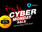Ivacy VPN Cyber Monday Deal 2018 - 87% OFF