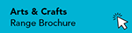Arts & Crafts range brochure