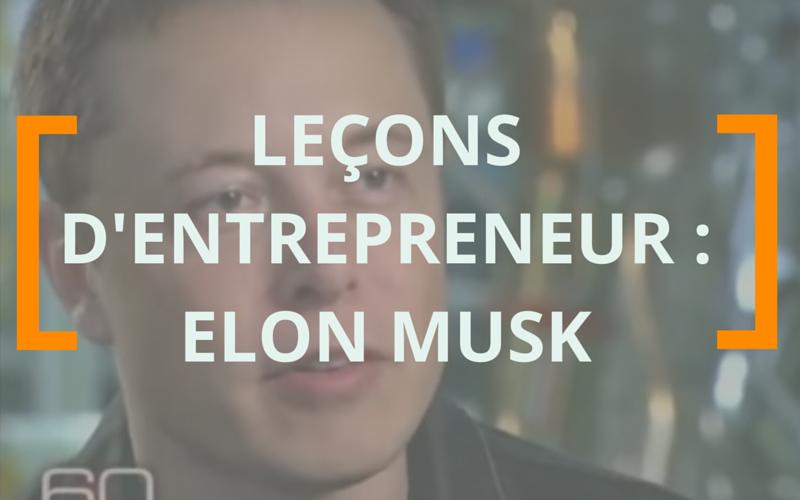 Entrepreneuriat: 10 leçons d'Elon Musk, le créateur de Space-X et de Tesla