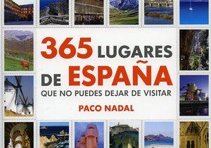 365 lugares de España que no puedes dejar de visitar.
